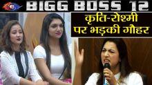Bigg Boss 12: Gauhar Khan SLAMS Roshmi Banik & Kriti Verma over Luxury Budget task