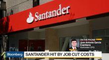 Santander CFO on Earnings, Interest Rates, Brexit, Orcel