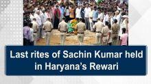 Last rites of Sachin Kumar held in Haryana's Rewari