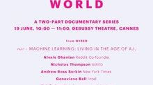 McCann Worldgroup And WIRED To Debut A.I. Documentary Series At Cannes Festival