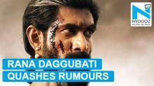 Rana Daggubati dismisses rumours of kidney transplant