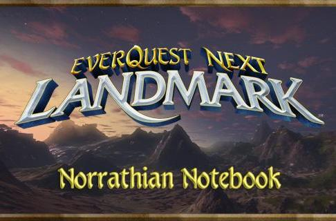 Norrathian Notebook:  EverQuest Next Round Table roundup, fourth edition