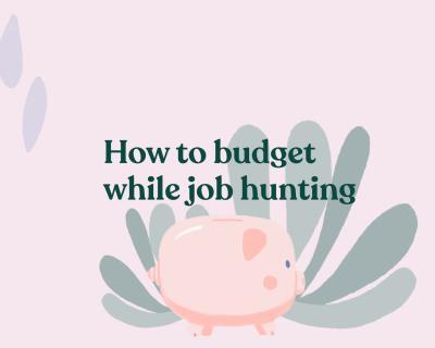 Budgeting while job hunting