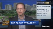 Citrix CEO: Our cloud strategy has put us ahead of projec...