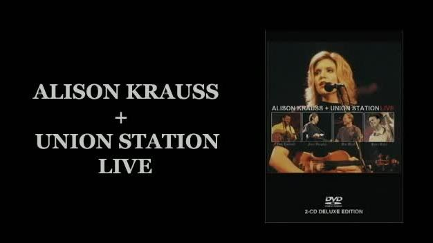 Alison Krauss And Union Station Live