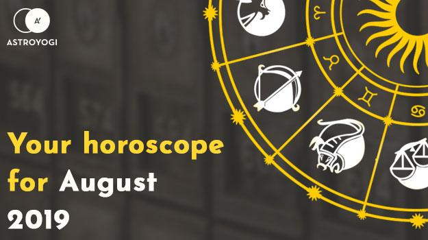Your Monthly Horoscope for August 2019