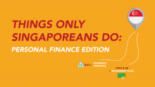 20 Things Only Singaporeans Do: Personal Finance Edition