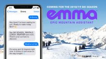 Vail Resorts Introduces Emma, Your Epic Mountain Assistant, the World's First Digital Mountain Assistant to Provide Real-Time Information to Skiers and Snowboarders