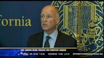 Gov. Brown being treated for prostate cancer