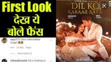 Dil Ko Karar Aaya Fans Reaction: fans reacts on Siddharth Shukla & Neha's song poster