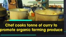 Chef cooks tonne of curry to promote organic farming produce