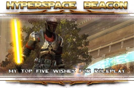 Hyperspace Beacon: My top five wishes for SWTOR roleplay