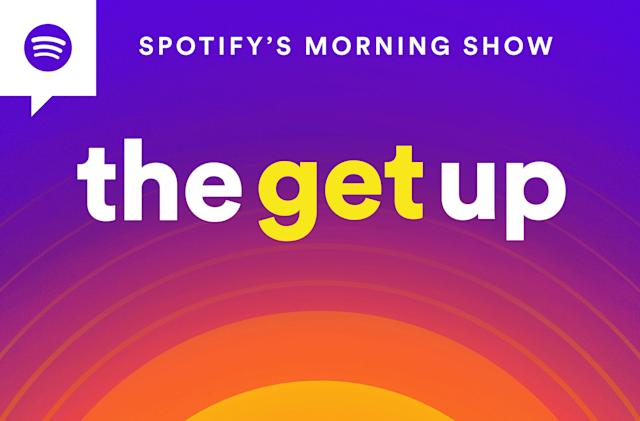 Spotify's The Get Up is part morning show, part personalized playlist