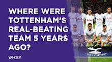 Where were Tottenham's Real Madrid conquerers 5 years ago?
