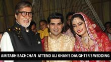 Celebs At Ali Khans Daughters Wedding Reception |  Blessing of Amitabh Bachchan