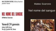 """Libri, venerdì presentazione """"Nel nome del sangue"""" di Matteo Scarrone"""