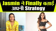 Bigg Boss 14 Contestant Jasmin Bhasin shares her Strategy and Game Plan|