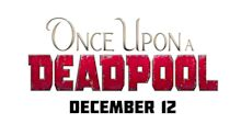 'Once Upon A Deadpool': Ryan Reynolds (and Fred Savage) On Franchise's PG-13 Plunge