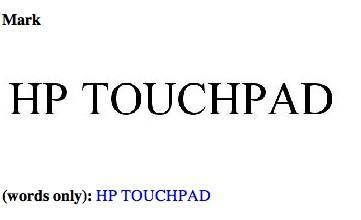HP files for 'HP Touchpad' trademark -- a possible name for the webOS tablet?