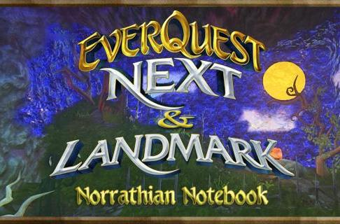 Norrathian Notebook: Seven things EverQuest Next and Landmark really need