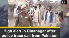 High alert in Dinanagar after police trace call from Pakistan