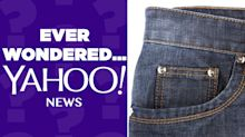 What is that tiny pocket on your jeans for?