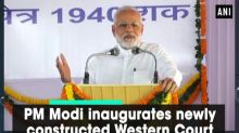 PM Modi inaugurates newly constructed Western Court Annexe building