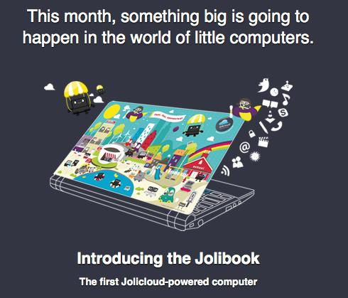 Jolibook is the official netbook of Jolicloud, coming this month?