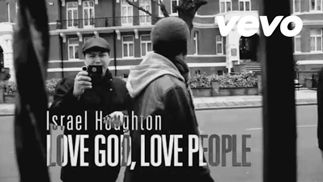 Israel Houghton | Love God.  Love People.  EPK