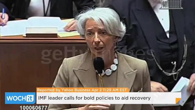 IMF Leader Calls For Bold Policies To Aid Recovery