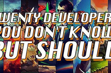 Twenty developers you don't know, but should
