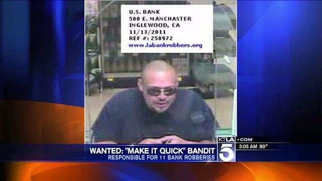 `Make it Quick` Bandit Sought in 11 Bank Robberies