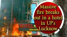 Watch: Massive fire breaks out in a hotel in UP's Lucknow