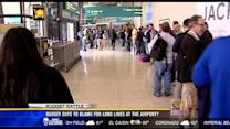Budget cuts to blame for long lines at the airport?