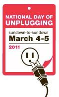 National Day of Unplugging 2011 starts now, but only after you tweet about it