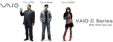 I'm a PC, and I'm a Mac. And I'm a Vaio?