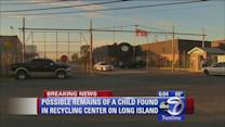 Possible remains of child found in Long Island recycling center