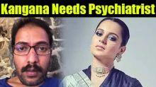 Kangana Ranaut Needs Psychiatrist Says MNS Over Pok