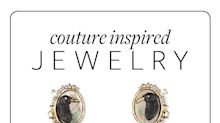 25 Pieces of Couture-Inspired Jewelry