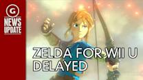 The Legend of Zelda for Wii U Has Been Delayed - GS News Update