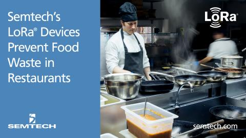Semtech's LoRa® Devices Prevent Food Waste in Restaurants