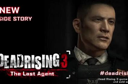 Dead Rising 3 trots out The Last Agent DLC today