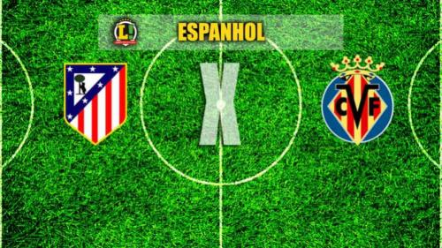 Para garantir vaga na Champions, Atlético enfrenta o Villarreal