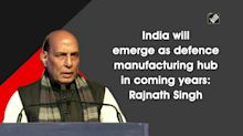 India will emerge as defence manufacturing hub in coming years: Rajnath Singh