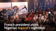 Macron visits Nigerian music legend's Lagos nightclub