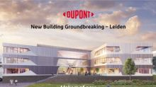 DuPont Breaks Ground on New European Headquarters for Industrial Biosciences in the Netherlands