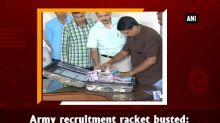 Army recruitment racket busted: 4 arrested, Rs. 1.79 crore recovered