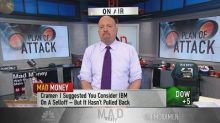 Cramer shares his playbook for maneuvering the market sel...