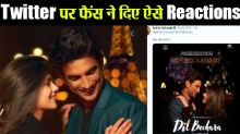 Dil Bechara Twitter Fans reaction: Fans gives amazing response to Sushant
