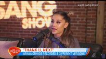Ariana Grande recorded three versions of 'Thank U, Next'